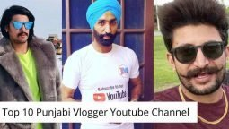 Top 10 Punjabi Vlogger Youtube Channel
