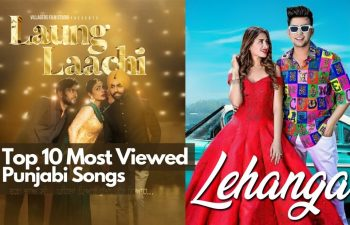 Top 10 Most Viewed Punjabi Songs