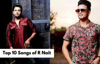 Top 10 Songs of R Nait