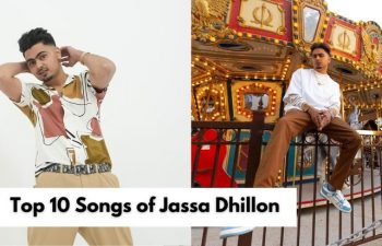 Top 10 Songs of Jassa Dhillon