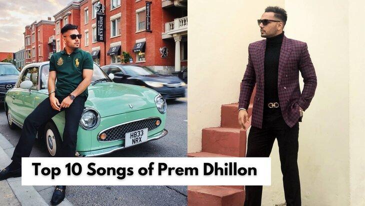 Top 10 Songs of Prem Dhillon