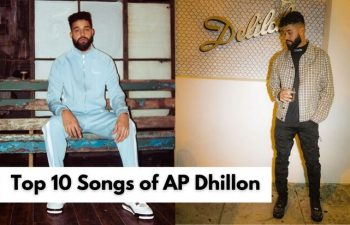 Top 10 Songs of AP Dhillon
