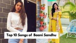 Top 10 Songs of Baani Sandhu