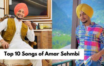 Top 10 Songs of Amar Sehmbi